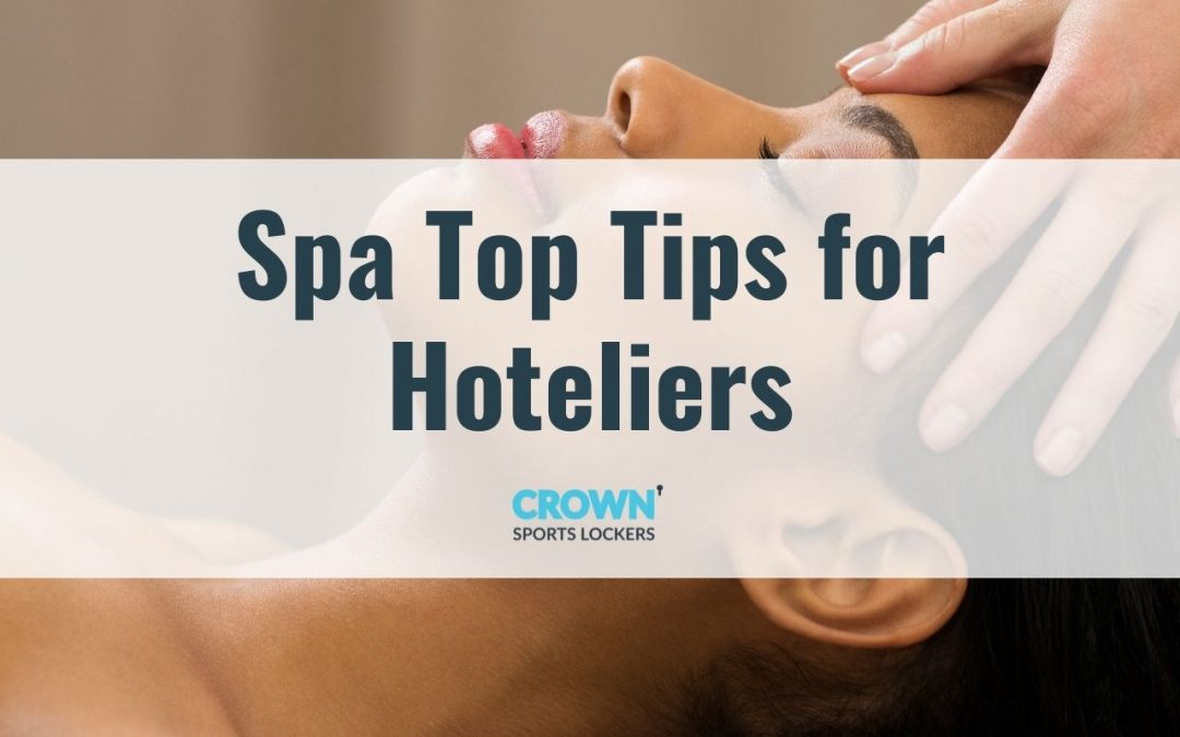 Spa top tips for hoteliers